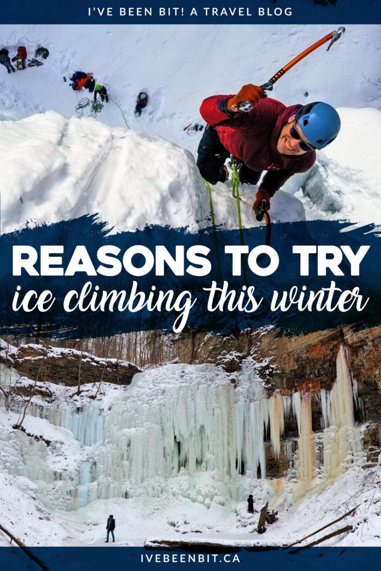 Winter fun in Ontario, Canada. Ice climbing in Hamilton, Muskoka, Ontario's Highlands, Sault Ste Marie and Thunder Bay. It may sound intimidating, but ice climbing is a blast! Here are 8 reasons why you should give it a shot & where you can try ice climbing in Ontario! | #Travel #Canada #Ontario #IceClimbing #WinterTravel | IveBeenBit.ca