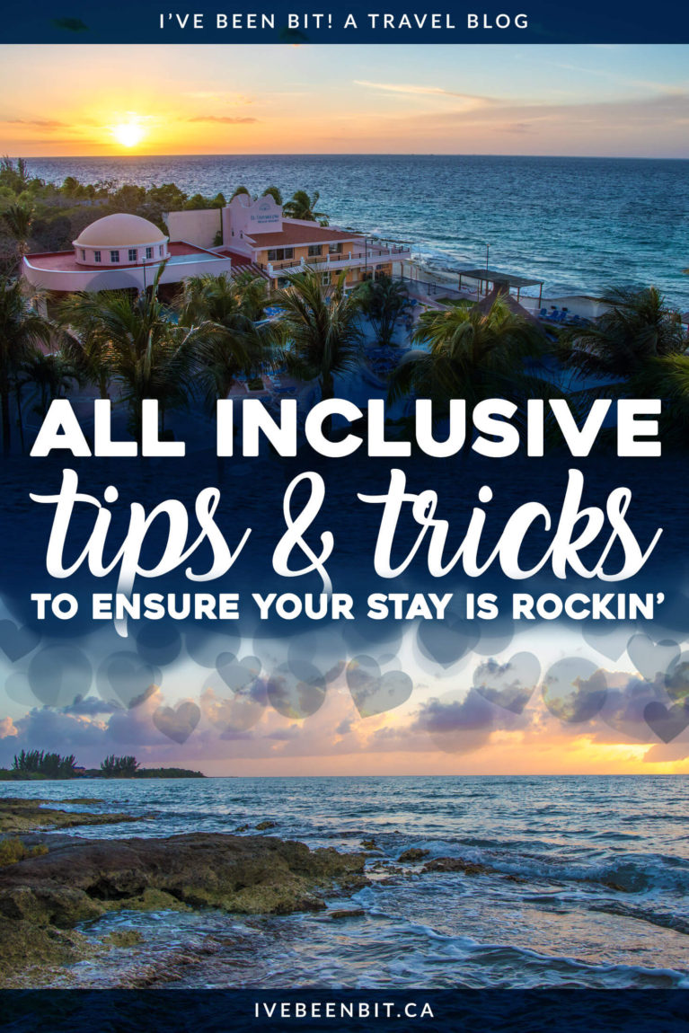 Planning an all inclusive vacation? Before you get pampered with meals and drinks, be sure to check out these tips. From planning your trip to making the most of your time at the resort, this all inclusive advice will ensure you have an amazing stay! All inclusive tips and tricks for all travellers | #Travel #AllInclusive #Caribbean #Mexico | IveBeenBit.ca