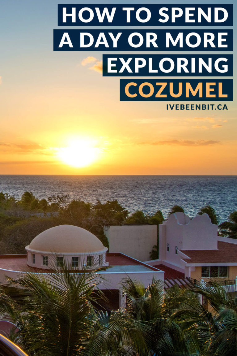 Whether you're spending a week or just one day in Cozumel, the island has so much to offer! Check out these travel tips, itinerary ideas and more so you can make the most of your trip to Mexico. | #Travel #TravelTips #TravelAdvice #Cozumel #Mexico | IveBeenBit.ca