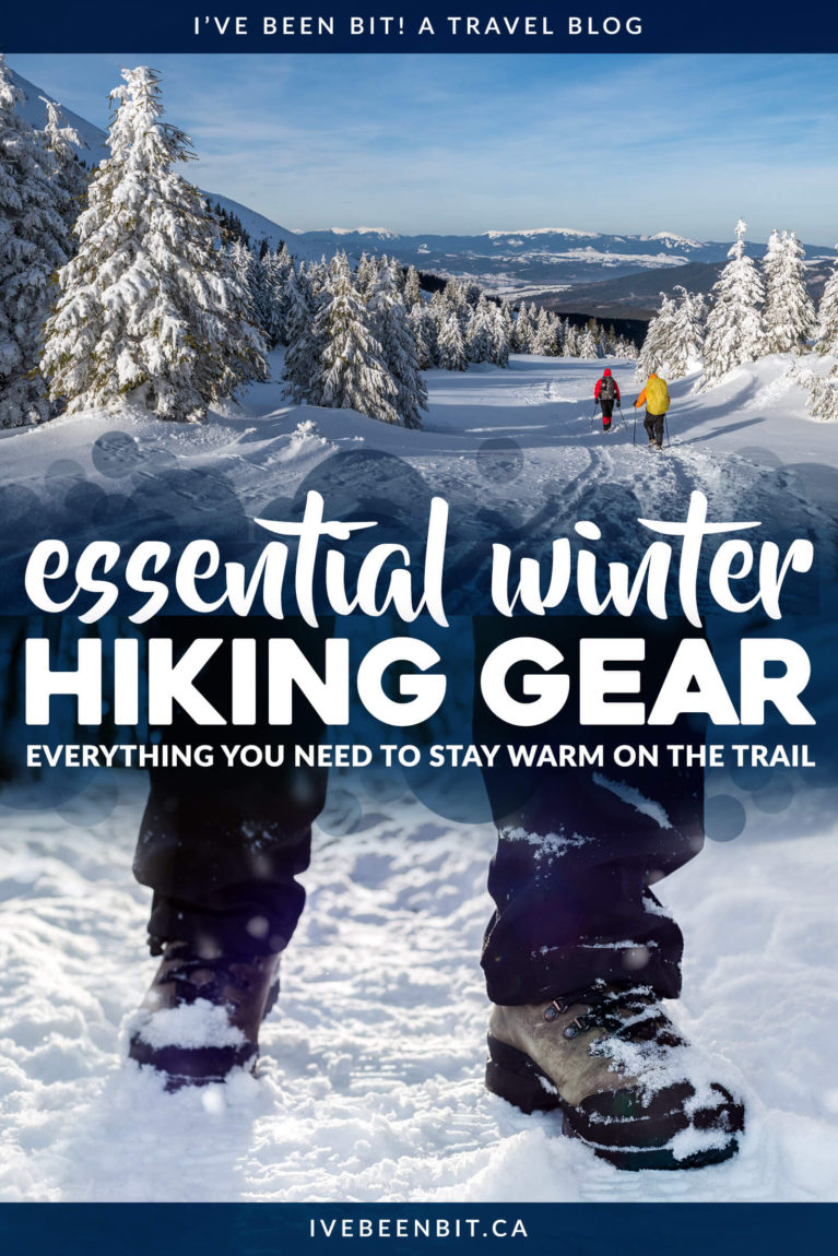 Looking to go hiking this winter? Here's all the gear you'll need to ensure you're prepared! | Winter Hiking Gear | Winter Hiking Gear Packing List | Winter Hiking Gear Women | Winter Hiking Gear Cold Weather | Winter Hiking Gear For Beginners | Hiking Gear For Beginners Packing List | Best Clothes for Winter Hiking, Snowshoeing and Outdoor Sports | Winter Hiking Outfit | Winter Hiking Boots | #Winter #Hiking | IveBeenBit.ca